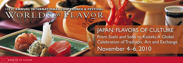 The Worlds of Flavor® International Conference and Festival 2010